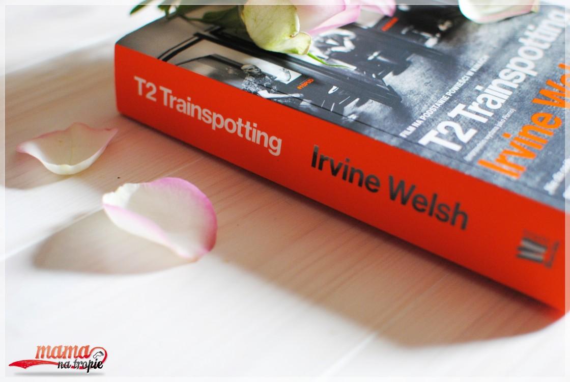 T2 Trainspotting, Irvine Welsh