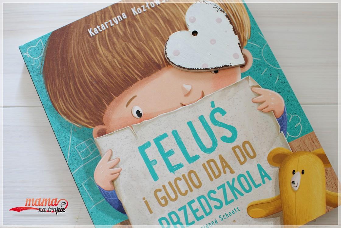 Feluś i Gucio idą do przedszkola, książka dla dzieci, książka dla przedszkolaka, pierwszy dzień w przedszkolu