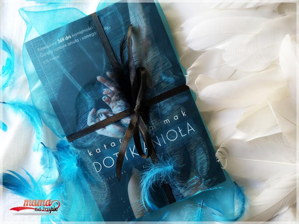 dotyk anioła, Katarzyna Mak, recenzja książki, wydawnictwo videograf, książka dla kobiet, powieść