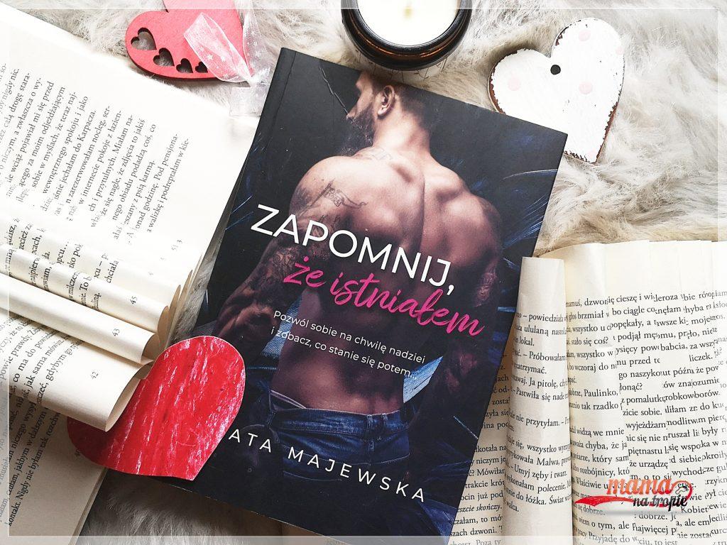 zapomnij, że istniałem, beata majewska, powieść polska, romans, książka dla kobiet, książka dla dorosłych